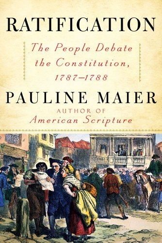 Ratification: The People Debate the Constitution, 1787-1788 9780684868547