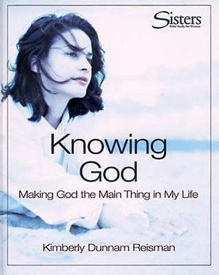 Knowing God: Making God the Main Thing in My Life (Sisters: Bible Study for Women) 9780687027170