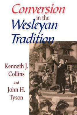 Conversion in the Wesleyan Tradition 9780687091072