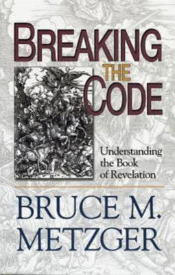Breaking the Code: Understanding the Book of Revelation 9780687497591