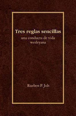Tres Reglas Sencillas: Una Conducta de Vida Wesleyana = Three Simple Rules 9780687654932