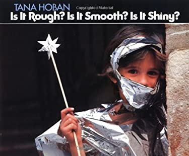 Is It Rough? Is It Smooth? Is It Shiny?