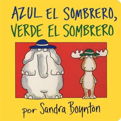 Azul El Sombrero, Verde El Sombrero (Blue Hat, Green Hat) 9780689863042