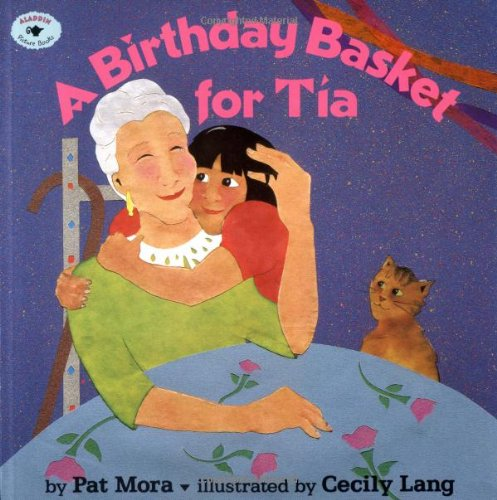 A Birthday Basket For Tia (Aladdin Picture Books) Pat Mora and Cecily Lang
