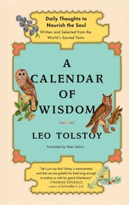 A Calendar of Wisdom: Daily Thoughts to Nourish the Soul, Written and Selected from the World's Sacred Texts 9780684837932