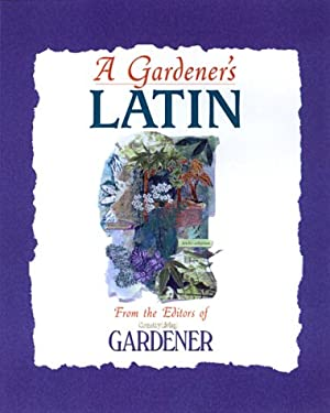 A Gardener's Latin 9780688167790