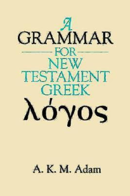 A Grammar for New Testament Greek 9780687016778