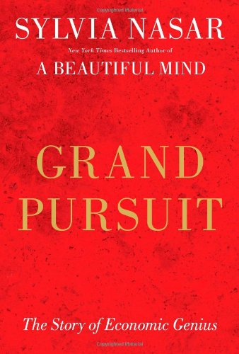 Grand Pursuit: The Story of Economic Genius 9780684872988
