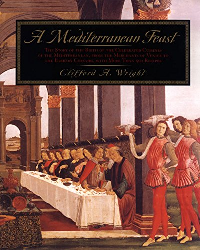 A Mediterranean Feast: The Story of the Birth of the Celebrated Cuisines of the Mediterranean, from the Merchants of Venice to the Barbary Co 9780688153052