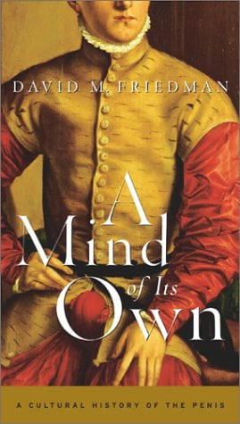 A Mind of Its Own: A Cultural History of the Penis 9780684853208
