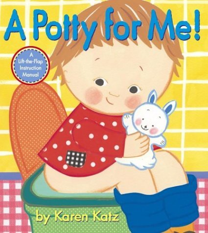 A Potty for Me!: A Lift-The-Flap Instruction Manual 9780689874239