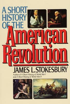 A Short History of the American Revolution 9780688123048