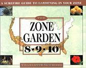A Surefire Guide to Gardening in Zones 8,9,10