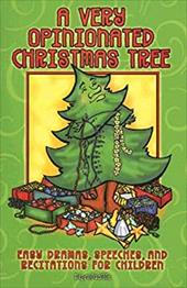 A Very Opinionated Christmas Tree: Easy Dramas, Speeches, and Recitations for Children