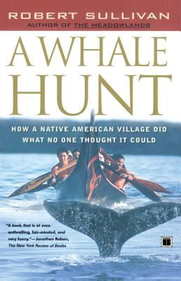 A Whale Hunt: How a Native American Village Did What No One Thought It Could 9780684864341