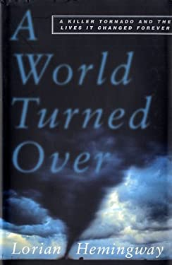 A World Turned Over: A Killer Tornado and the Lives It Changed Forever 9780684856346