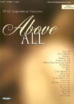 Above All: 50 EZ Inspirational Favorites
