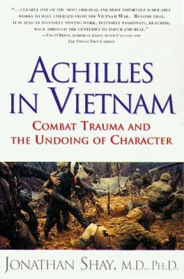 Achilles in Vietnam: Combat Trauma and the Undoing of Character 9780684813219