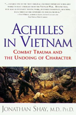 Achilles in Vietnam: Combat Trauma and the Undoing of Character