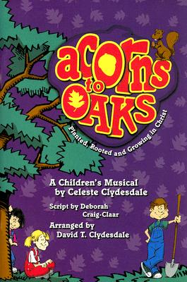 Acorns to Oaks: Planted, Rooted and Growing in Christ