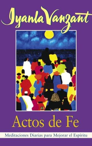 Actos de Fe (Acts of Faith): Meditaciones Diarias Para Mejorar El Espiritu (Meditations for People of Color) 9780684831435