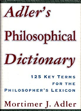 Adler's Philosophical Dictionary 9780684803609