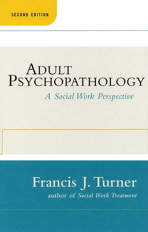 Adult Psychopathology, Second Edition: A Social Work Perspective 9780684843315