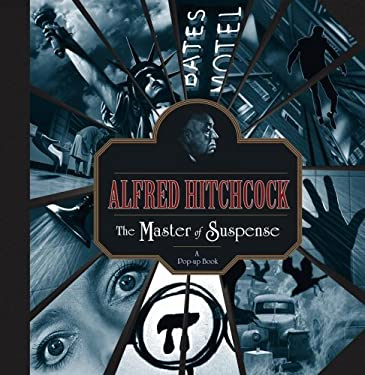Alfred Hitchcock: The Master of Suspense: A Pop-Up Book 9780689875953