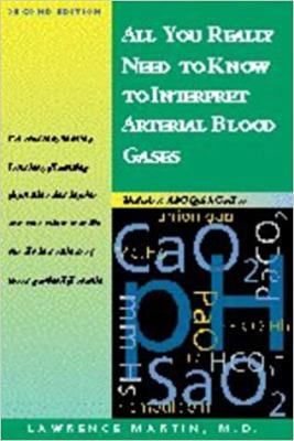 All You Really Need to Know to Interpret Arterial Blood Gases 9780683306040