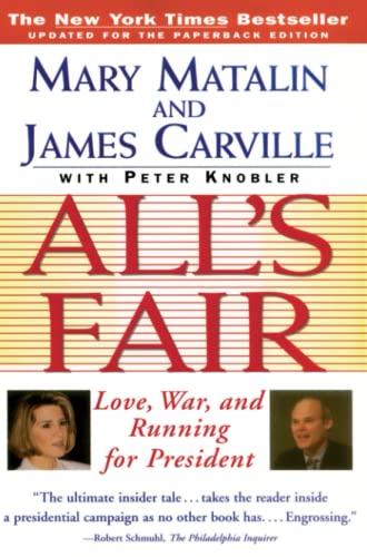All's Fair: Love, War and Running for President 9780684801339