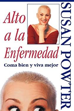 Alto a la Enfermedad! (Stop the Insanity!): C Ma Bien y Viva Mejor (Stop the Insanity) 9780684813271