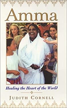 Amma: Healing the Heart of the World 9780688170790