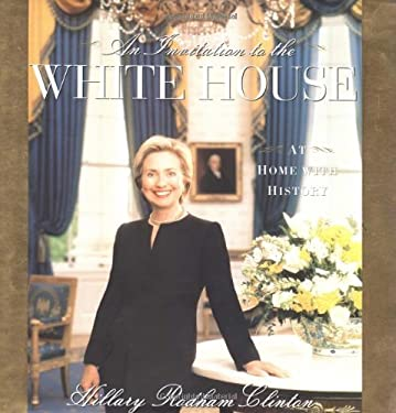 An Invitation to the White House: At Home with History 9780684857992