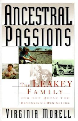 Ancestral Passions: The Leakey Family and the Quest for Humankind's Beginnings 9780684801926