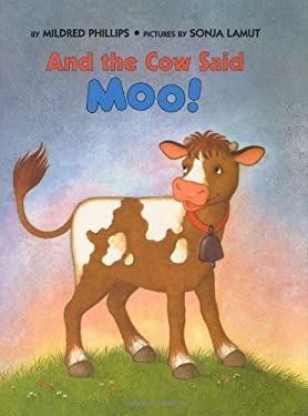 And the cow said moo! Mildred Phillips