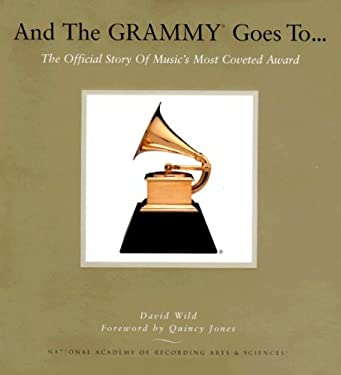And the Grammy Goes To...: The Official Story of Music's Most Coveted Award [With DVD] 9780681497399
