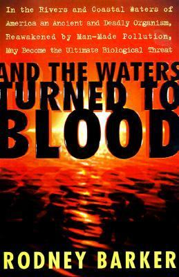 And the Waters Turned to Blood 9780684838458
