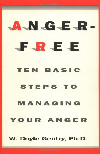 Anger-Free: Ten Basic Steps to Managing Your Anger 9780688175870