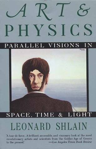 Art & Physics: Parallel Visions in Space, Time, and Light 9780688123055