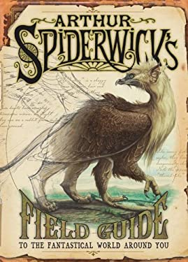 Arthur Spiderwick's Field Guide to the Fantastical World Around You 9780689859410
