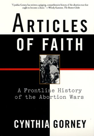 Articles of Faith: A Frontline History of the Abortion Wars 9780684867472
