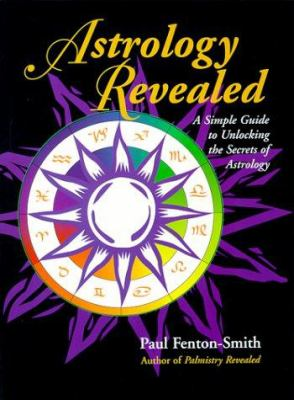 Astrology Revealed: A Simple Guide to Unlocking the Secrets of Astrology 9780684872087