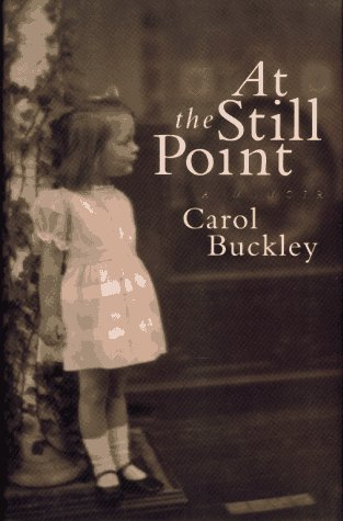 At the Still Point: A Memoir