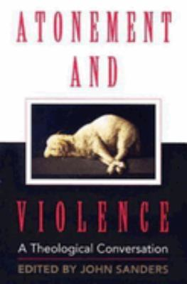 Atonement and Violence: A Theological Conversation 9780687342945