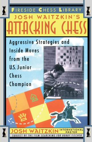 Attacking Chess: Aggressive Strategies and Inside Moves from the U.S. Junior Chess Champion 9780684802503