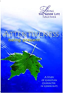 Attentiveness: Being Present: Study & Reflection Guide 9780687465408