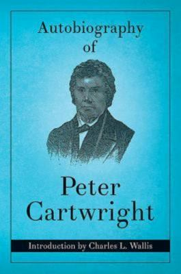 Autobiography of Peter Cartwright (Reprint) 9780687023196