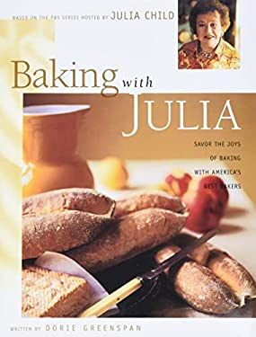 Baking with Julia: Sift, Knead, Flute, Flour, and Savor... 9780688146573