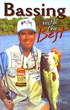 Bassing with the Best: Techniques of America's Top Pros 9780688146863
