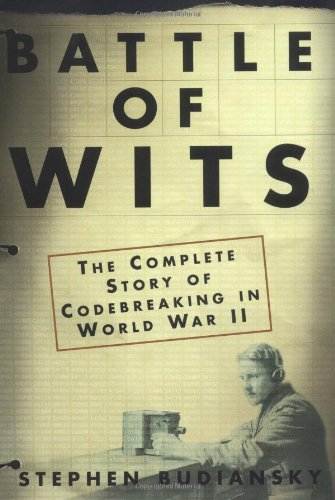 Battle of Wits: The Complete Story of Codebreaking in World War II 9780684859323
